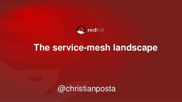 The service-mesh landscape @christianposta
