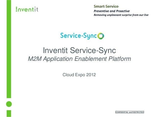 Inventit Service-SyncM2M Application Enablement Platform           Cloud Expo 2012                             CONFIDENTIA...