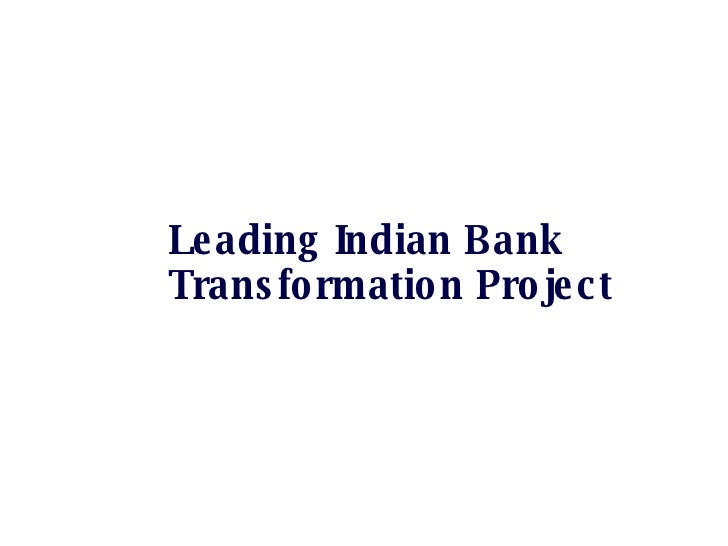Leading Indian Bank Transformation Project