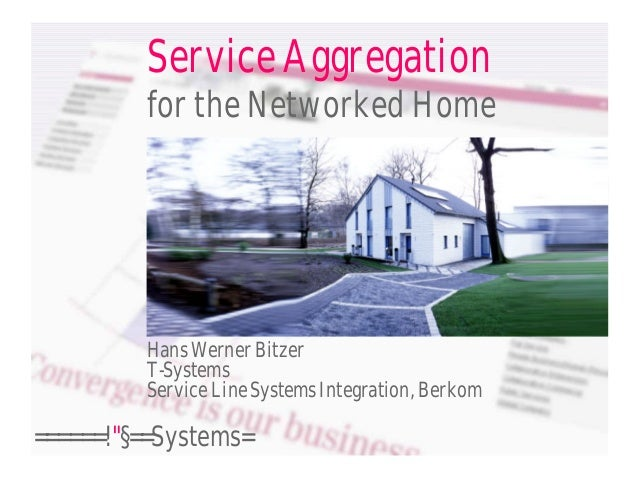 Service Aggregation for the Networked home - H Bitzer