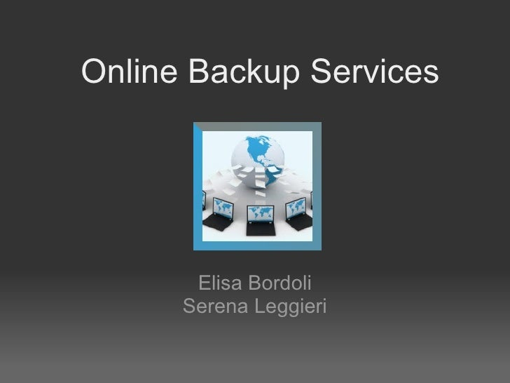 Online Backup Services Elisa Bordoli Serena Leggieri