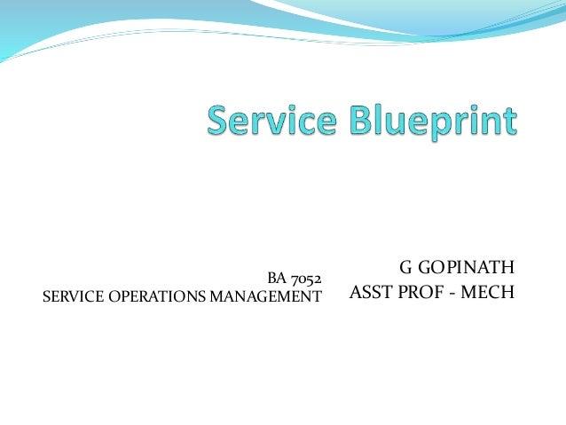 G GOPINATH ASST PROF - MECH BA 7052 SERVICE OPERATIONS MANAGEMENT