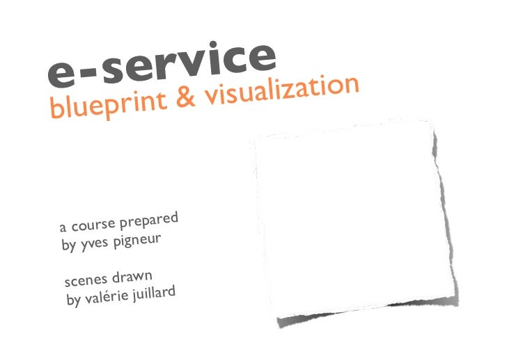 Service blueprint e ser vicelization a blueprin t visu ac ourse prepared by yves pigneur malvernweather
