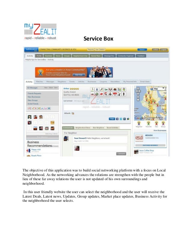 Service Box  The objective of this application was to build social networking platform with a focus on Local Neighborhood....