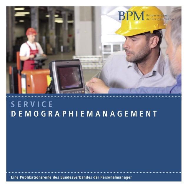 SERVICE DEMOGRAPHIEMANAGEMENT  Eine Publikationsreihe des Bundesverbandes der Personalmanager