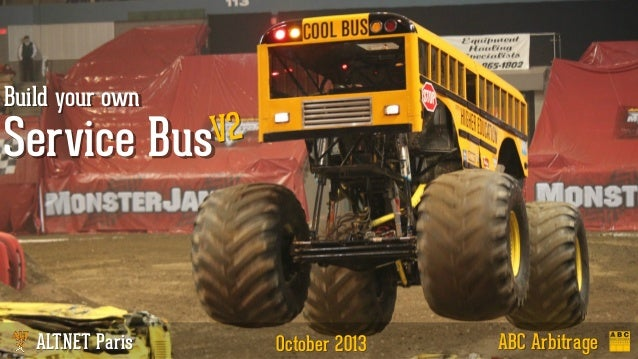Build your own  Service Bus  ALT.NET Paris  October 2013  ABC Arbitrage