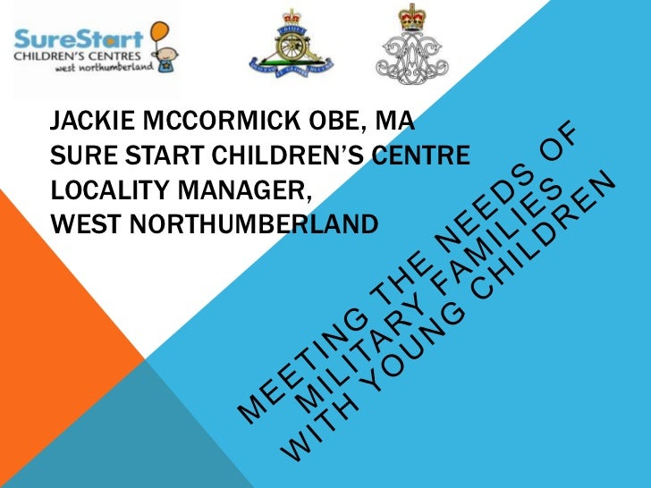 JACKIE MCCORMICK OBE, MASURE START CHILDREN'S CENTRELOCALITY MANAGER,WEST NORTHUMBERLAND