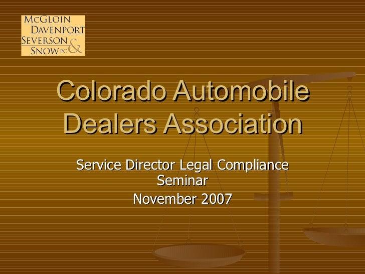 Colorado Automobile Dealers Association Service Director Legal Compliance Seminar November 2007