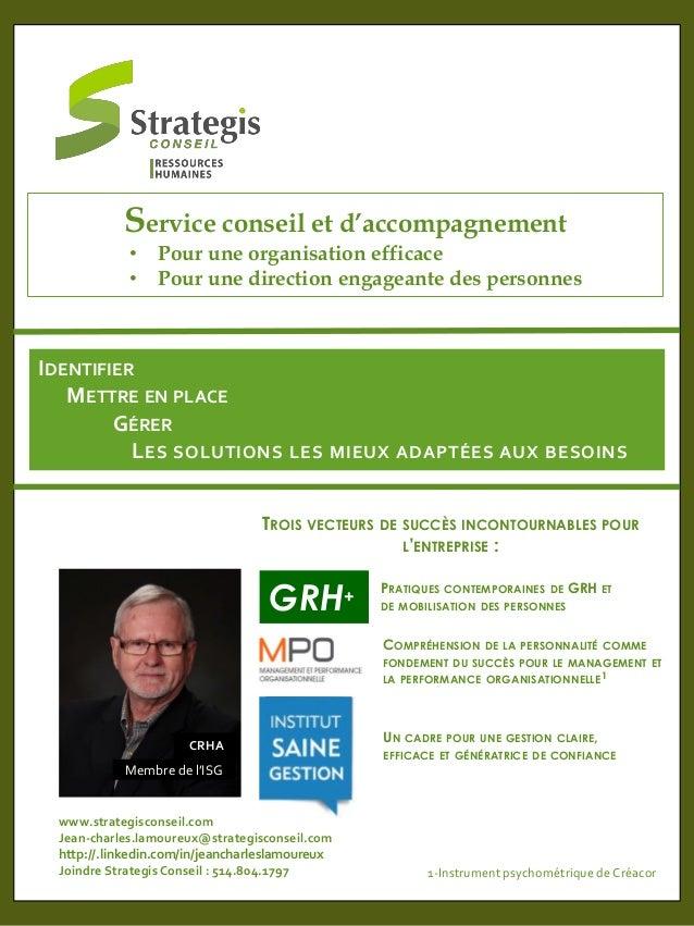 IDENTIFIER METTRE EN PLACE GÉRER LES SOLUTIONS LES MIEUX ADAPTÉES AUX BESOINS www.strategisconseil.com Jean-charles.lamour...