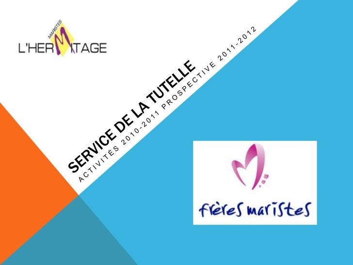 Service de la Tutelle<br />Activités 2010-2011 prospective 2011-2012<br />