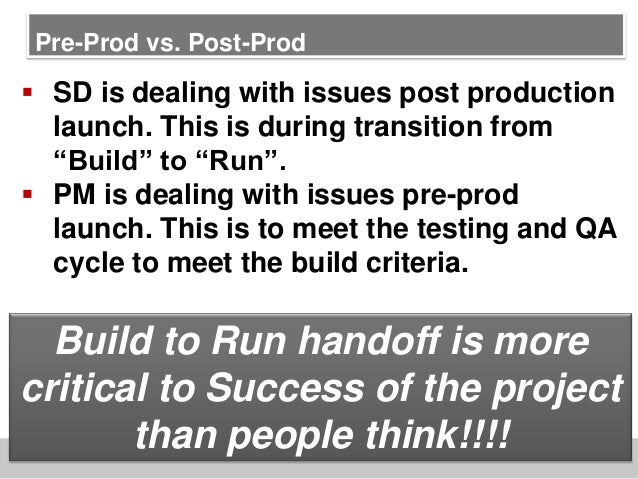 """Pre-Prod vs. Post-Prod SD is dealing with issues post productionlaunch. This is during transition from""""Build"""" to """"Run"""". ..."""
