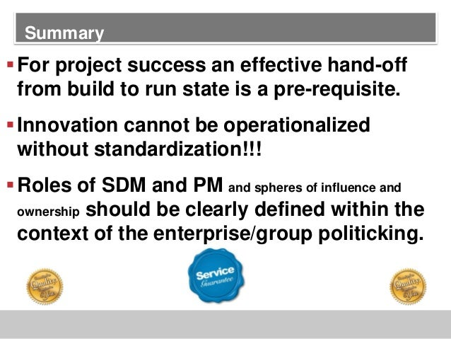 For project success an effective hand-offfrom build to run state is a pre-requisite.Innovation cannot be operationalized...
