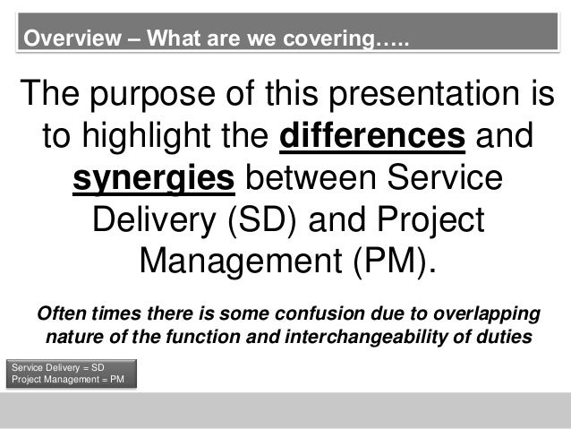 Overview – What are we covering…..The purpose of this presentation isto highlight the differences andsynergies between Ser...
