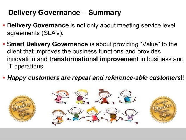 Delivery Governance – Summary Delivery Governance is not only about meeting service levelagreements (SLA's). Smart Deliv...