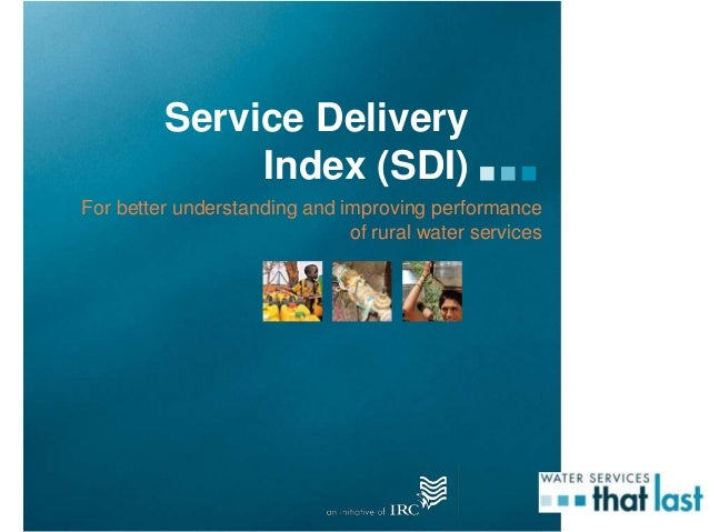 Service DeliveryIndex (SDI)For better understanding and improving performanceof rural water services
