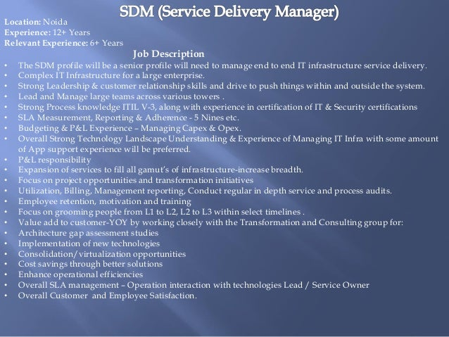 Good Service Delivery Manager. Location: Noida Experience: 12+ Years Relevant  Experience: 6+ Years Job Description ...