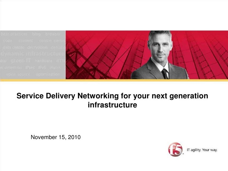 Service Delivery Networking for your next generation infrastructure<br />November 15, 2010<br />