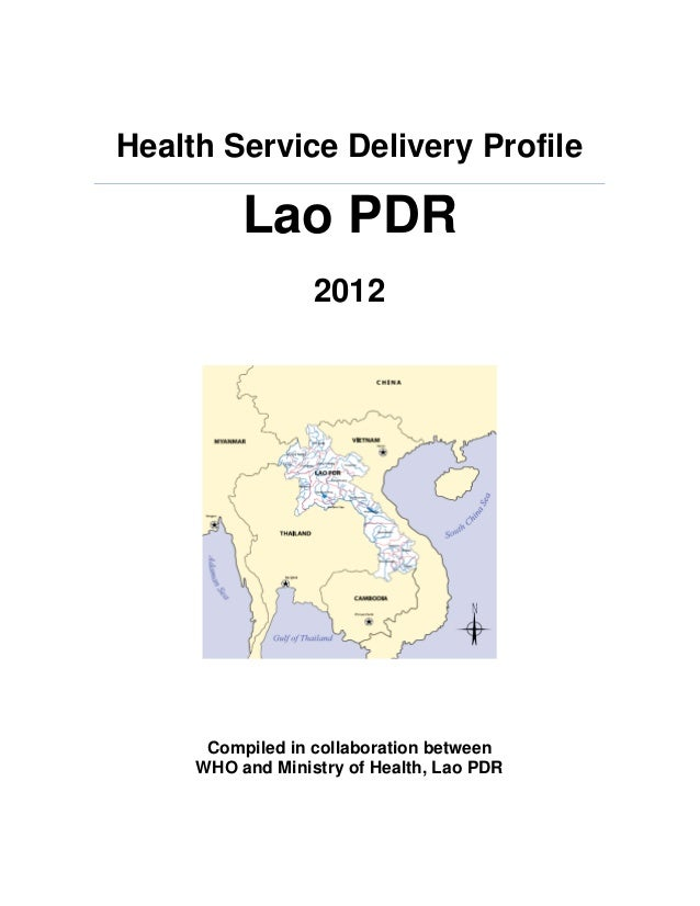 Health Service Delivery Profile  Lao PDR 2012  Compiled in collaboration between WHO and Ministry of Health, Lao PDR