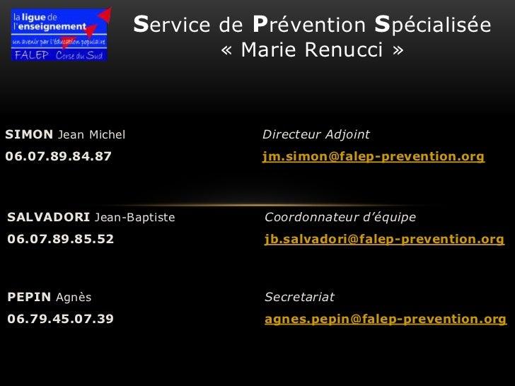 Service de Prévention Spécialisée                            « Marie Renucci »SIMON Jean Michel              Directeur Adj...