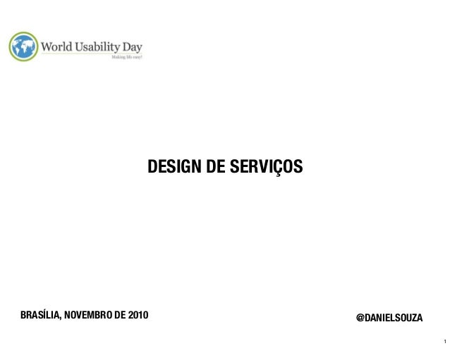 DESIGN DE SERVIÇOSBRASÍLIA, NOVEMBRO DE 2010                    @DANIELSOUZA                                              ...