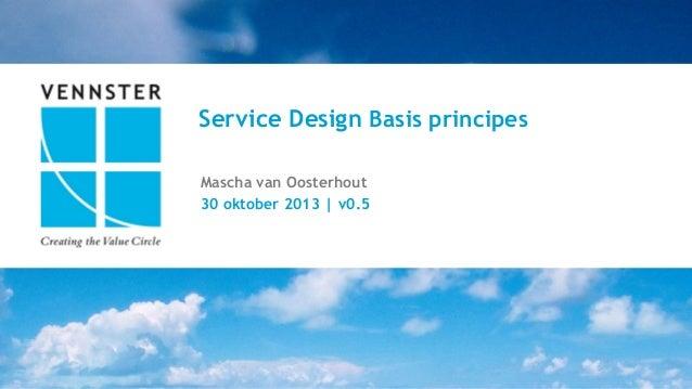 Service Design Basis principes Mascha van Oosterhout 30 oktober 2013 | v0.5  1 | 41