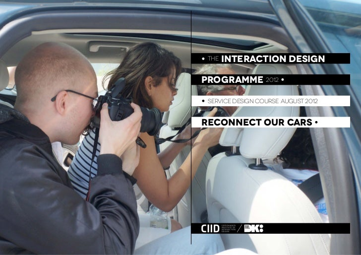 • the interaction designprogramme 2012 •• service design course august 2012reconnect our cars •