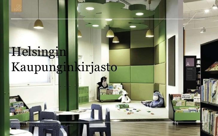 HelsinginKaupunginkirjasto<br />Palvelumuotoilua käytännössä  |  06.10.2011<br />1<br />