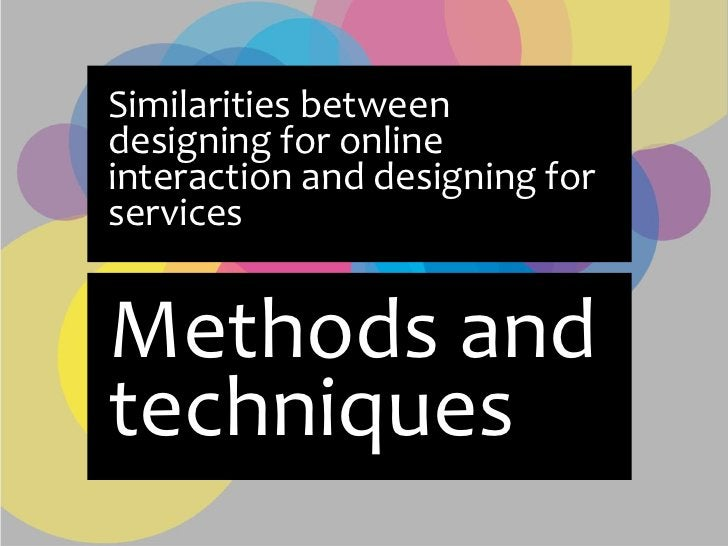 Similarities between designing for online interaction and designing for services   Methods and techniques