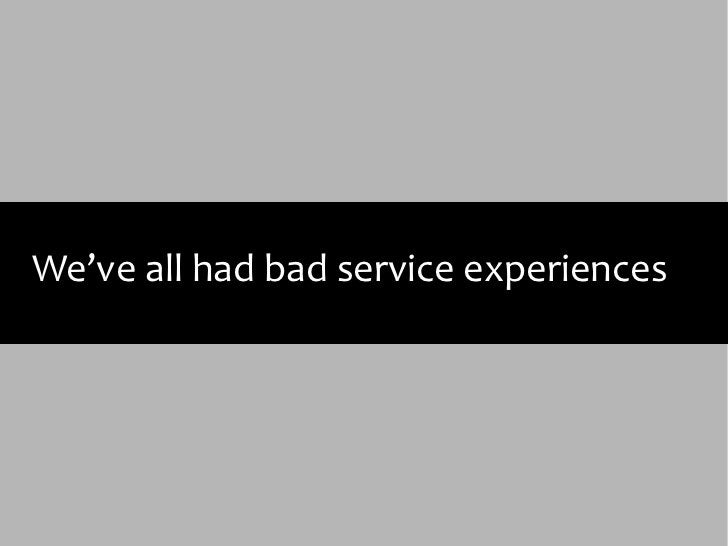 We've all had bad service experiences