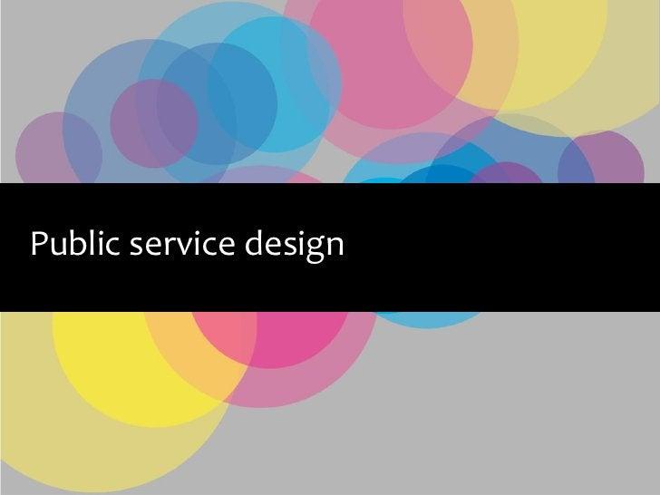 Public service design