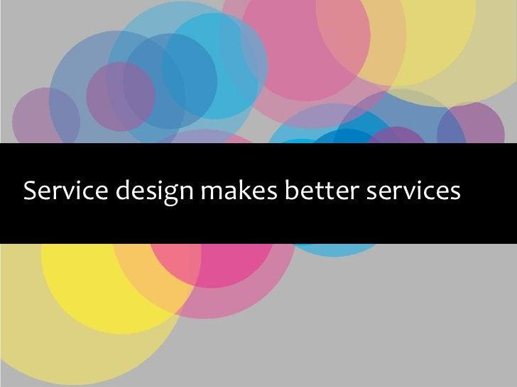 Service design makes better services