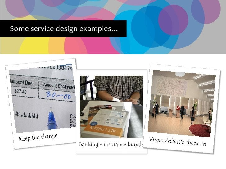 Some service design examples…                       Banking + insurance bundle