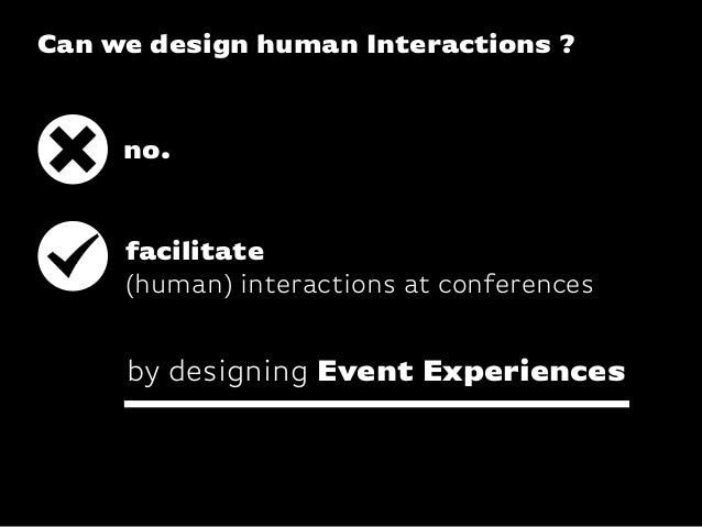 Katharina-Paulus-Str. Can we design human Interactions ? no. facilitate (human) interactions at conferences by designing E...