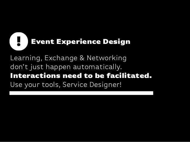 Katharina-Paulus-Str. Event Experience Design Learning, Exchange & Networking don't just happen automatically. Interaction...
