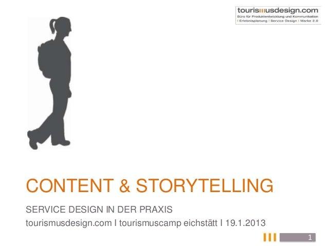CONTENT & STORYTELLINGSERVICE DESIGN IN DER PRAXIStourismusdesign.com I tourismuscamp eichstätt I 19.1.2013               ...