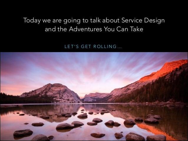 Adventures in Service Design Slide 3