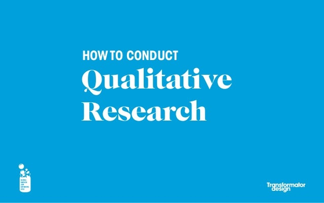 HOW TO CONDUCTQualitativeResearch
