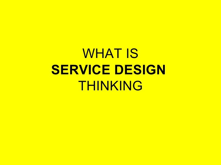 WHAT IS SERVICE DESIGN  THINKING