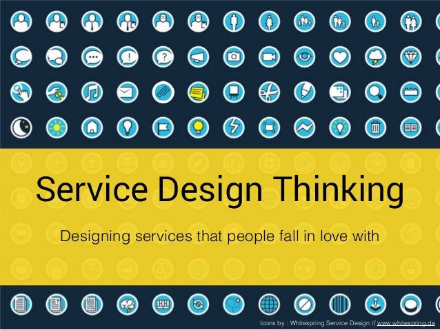 Service Design Thinking Designing services that people fall in love with Icons by : Whitespring Service Design // www.whit...