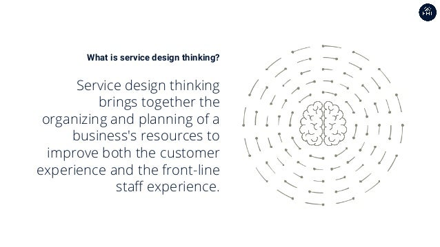 What is service design thinking? Service design thinking brings together the organizing and planning of a business's resou...