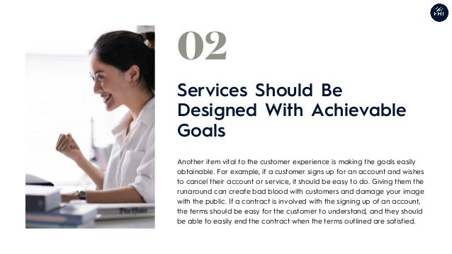 Another item vital to the customer experience is making the goals easily obtainable. For example, if a customer signs up f...