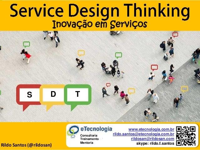 by @rildosan ® | rildo.santos@etecnologia.com.breTecnologia.com.rRildo Santos (@rildosan) Inovação em Serviços www.etecnol...