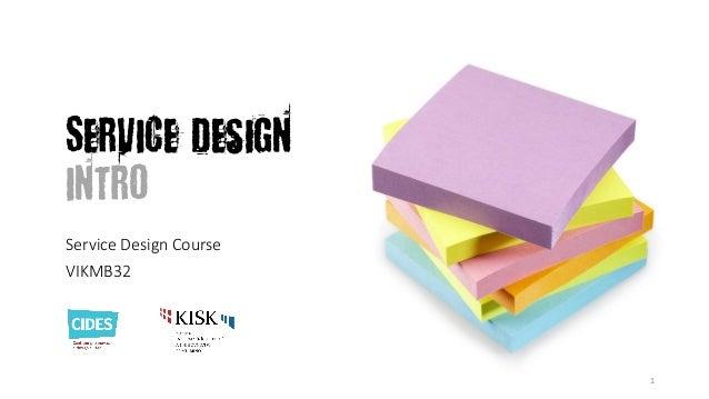 Service Design Intro Service Design Course VIKMB32  1