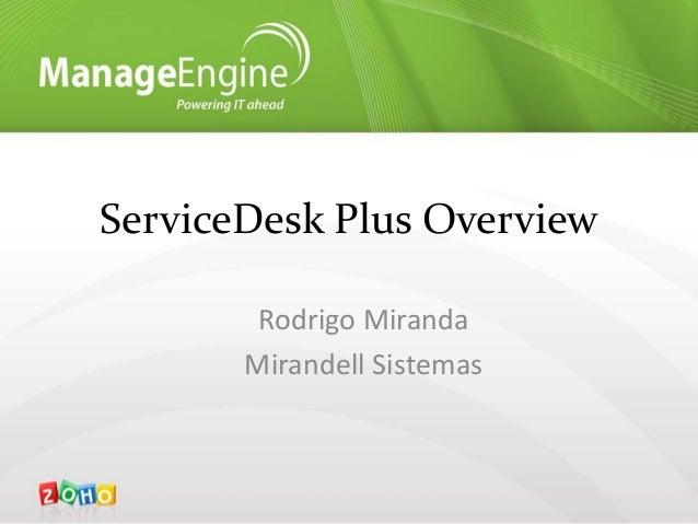 ServiceDesk Plus Overview        Rodrigo Miranda       Mirandell Sistemas