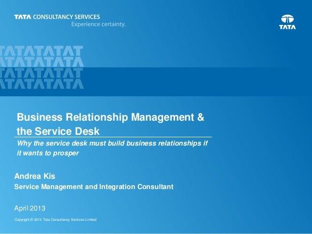 Copyright © 2013 Tata Consultancy Services LimitedAndrea KisService Management and Integration ConsultantApril 2013Busines...