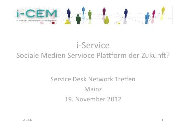 i-‐Service Sociale Medien Servioce Pla0orm der Zukun5?                  Service Desk Network Treffen ...