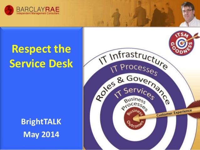 Respect the Service Desk BrightTALK May 2014