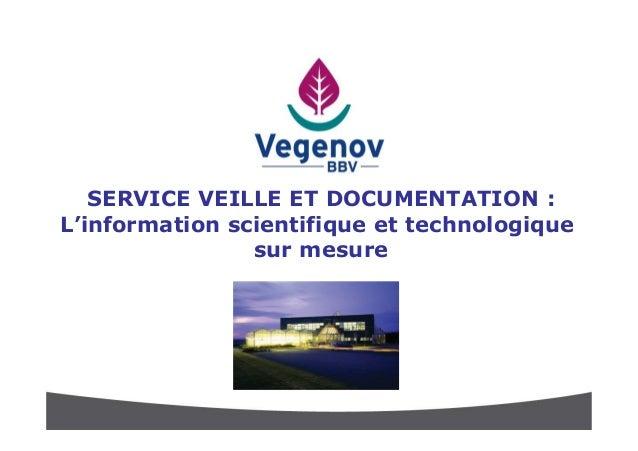SERVICE VEILLE ET DOCUMENTATION :L'information scientifique et technologiquesur mesure