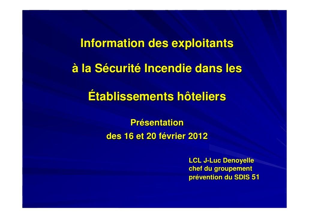 Information des exploitantsà la Sécurité Incendie dans les  Établissements hôteliers           Présentation      des 16 et...