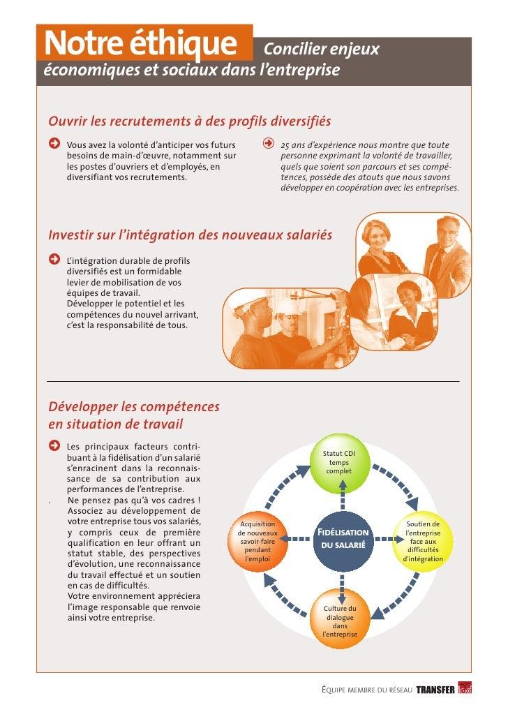 Notre éthique                Concilier enjeux économiques et sociaux dans l'entreprise  Ouvrir les recrutements à des prof...